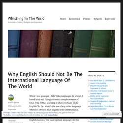 Why English Should Not Be The International Language Of The World – Whistling In The Wind