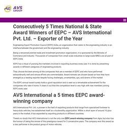 AVS International a 5 times EEPC award winning company