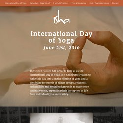 Celebrate the International Yoga Day on 21st June, 2016 with Sadhguru - Isha