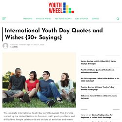 International Youth Day Quotes and Wishes {30+ Sayings} - Youthwheel