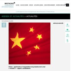 """Bretagne Commerce InternationalChine : agréments à l'exportation de produits de la mer """"vivants"""" - appel à candidature - [FR] Bretagne Commerce International"""