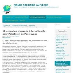 12 décembre : Journée internationale pour l'abolition de l'esclavage - MONDE SOLIDAIRE LA FLECHE