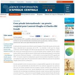 Cour pénale internationale : un procès conjoint pour Laurent Gbagbo et Charles Blé Goudé