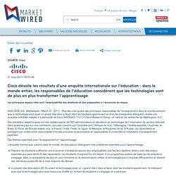 Cisco dévoile les résultats d'une enquête internationale sur l'éducation : dans le monde entier, les responsables de l'éducation considèrent que les technologies vont de plus en plus transformer l'apprentissage