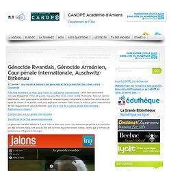Génocide Rwandais, Génocide Arménien, Cour pénale internationale, Auschwitz-Birkenau