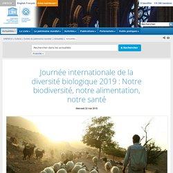 UNESCO Centre du patrimoine mondial - Journée internationale de la diversité biologique 2019 : Notre biodiversité, notre alimentation, notre santé
