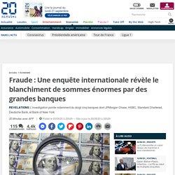 Fraude : Une enquête internationale révèle le blanchiment de sommes énormes par des grandes banques