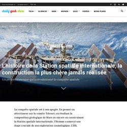 L'histoire de la Station spatiale internationale, la construction la plus chère jamais réalisée