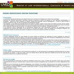 UVED - Habitat et aide internationale. Contexte et points de repères