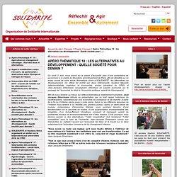 Solidarité - Organisation de Solidarité Internationale - Apéro Thématique 18 : les alternatives au développement : Quelle société pour demain ?