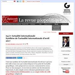 Synthèse de l'actualité internationale d'avril 2017, pour faire la différence aux concours. Diploweb.com est à vos côtés.