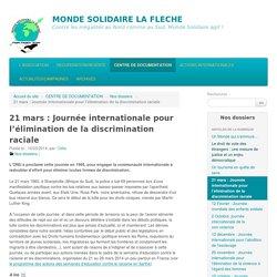 21 mars : Journée internationale pour l'élimination de la discrimination raciale - MONDE SOLIDAIRE LA FLECHE