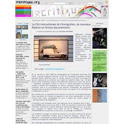 Lacritique.org - La Cité internationale de l'Immigration, de nouveaux Repères en fictions documentaires