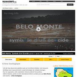 Belo Monte, Symbole d'un Ecocide partie 4 - une cour pénale internationale pour le crime écologique - www.inumaginfo.com
