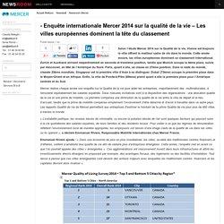 - Enquête internationale Mercer 2014 sur la qualité de la vie – Les villes européennes dominent la tête du classement
