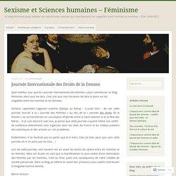 Journée Internationale des Droits de la Femme – Sexisme et Sciences humaines – Féminisme