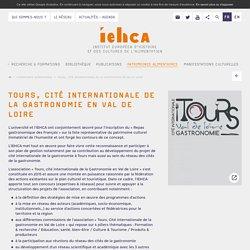 Tours, Cité Internationale de la Gastronomie en Val de Loire