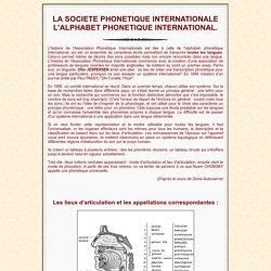 LA SOCIETE PHONÉTIQUE INTERNATIONALE L'ALPHABET PHONÉTIQUE INTERNATIONAL Paul Passy Otto Jespersen lieux d'articulation