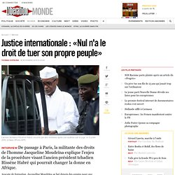 Justice internationale : «Nul n'a le droit de tuer son propre peuple»