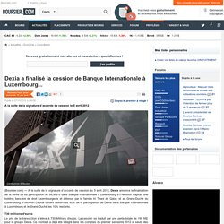 Dexiaa finalisé la cession de Banque Internationale à Luxembourg...