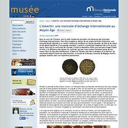 L'esterlin: une monnaie d'échange internationale au Moyen Âge — Musée de la Banque nationale de Belgique