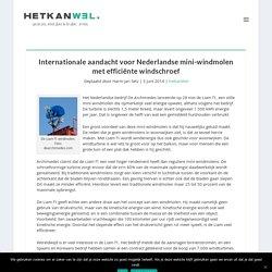 Internationale aandacht voor Nederlandse mini-windmolen met efficiënte windschroef - hetkanWEL