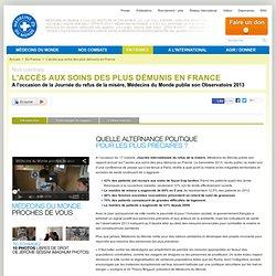 Association - ONG - Médecins du Monde - ONG de solidarité internationale - L'accès aux soins des plus démunis en France - A l'occasion de la Journée du refus de la misère, Médecins du Monde publie son Observatoire 2013