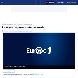 La revue de presse internationale par La rédaction d'Europe 1 - Replay - Europe 1