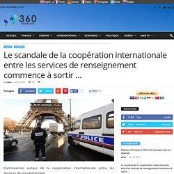 Le scandale de la coopération internationale entre les services de renseignement commence à sortir ...