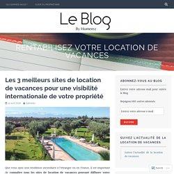 Les 3 meilleurs sites de location de vacances pour une visibilité internationale de votre propriété – Rentabilisez votre location de vacances