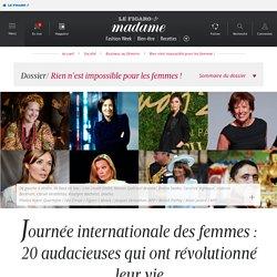 Journée internationale des femmes : 20 audacieuses quiont révolutionné leur vie