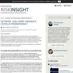 Vie privée : quel cadre juridique à l'échelle internationale ? - RiskInsight
