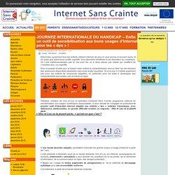 JOURNEE INTERNATIONALE DU HANDICAP – Enfin un outil de sensibilisation aux bons usages d'Internet pour les « dys »