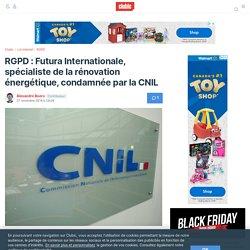 RGPD : Futura Internationale, spécialiste de la rénovation énergétique, condamnée par la CNIL