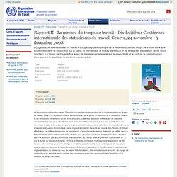 Rapport II - La mesure du temps de travail - Dix-huitième Conférence internationale des statisticiens du travail, Genève, 24 novembre - 5 décembre 2008