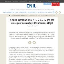 FUTURA INTERNATIONALE : sanction de 500 000 euros pour démarchage téléphonique illégal