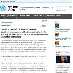 Conseil de sécurité:l'action collective et la coopérationinternationale,identifiées comme la clef du succès pour briser les liens entre terrorisme et criminalité transnationale organisée