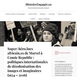 Super-héro.ïnes africain.es de Marvel à Comic Republic : politiques internationales de décolonisation des images et imaginaires (1934 – 2016) – HistoireEngagée.ca