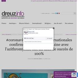 #coronavirus : 3 études internationales confirment que la chloroquine avec l'azithromycine ont un taux de succès de 100%