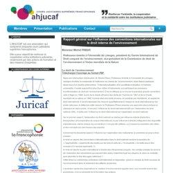Rapport général sur l'influence des conventions internationales sur le droit interne de l'environnement - AHJUCAF - Cours judiciaires suprêmes francophones