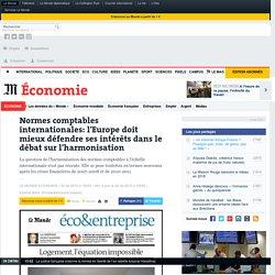 Normes comptables internationales: l'Europe doit mieux défendre ses intérêts dans le débat sur l'harmonisation