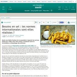 LE FIGARO 22/12/15 Besoins en sel : les normes internationales sont-elles réalistes ?