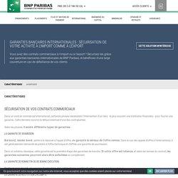 Garanties bancaires internationales, pour sécuriser les risques de défaut de performance ou de paiement de vos transactions