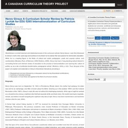 Henry Giroux Un Curriculum Académico Opinión de Patricia Lychak para EDU 5265 Internacionalización de Estudios Plan de Estudios