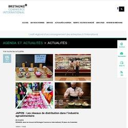 Bretagne Commerce InternationalJAPON : Les réseaux de distribution dans l'industrie agroalimentaire - [FR] Bretagne Commerce International