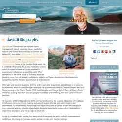 Internationally renowned author, speaker, meditation teacher & Hay House Radio host: davidji Biography - davidji