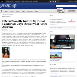 Internationally Known Spiritual Leader Ma Jaya Dies at 71 at Kashi Ashram - The Business Journals