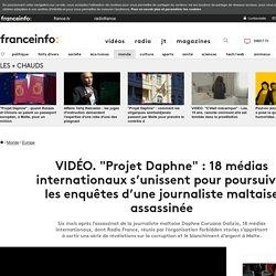 """VIDÉO. """"Projet Daphne"""" : 18 médias internationaux s'unissent pour poursuivre les enquêtes d'une journaliste maltaise assassinée"""