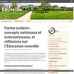 Forme scolaire : concepts nationaux et internationaux, et réflexions sur l'Éducation nouvelle