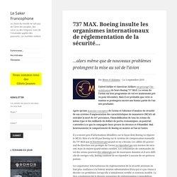 737 MAX. Boeing insulte les organismes internationaux de réglementation de la sécurité…